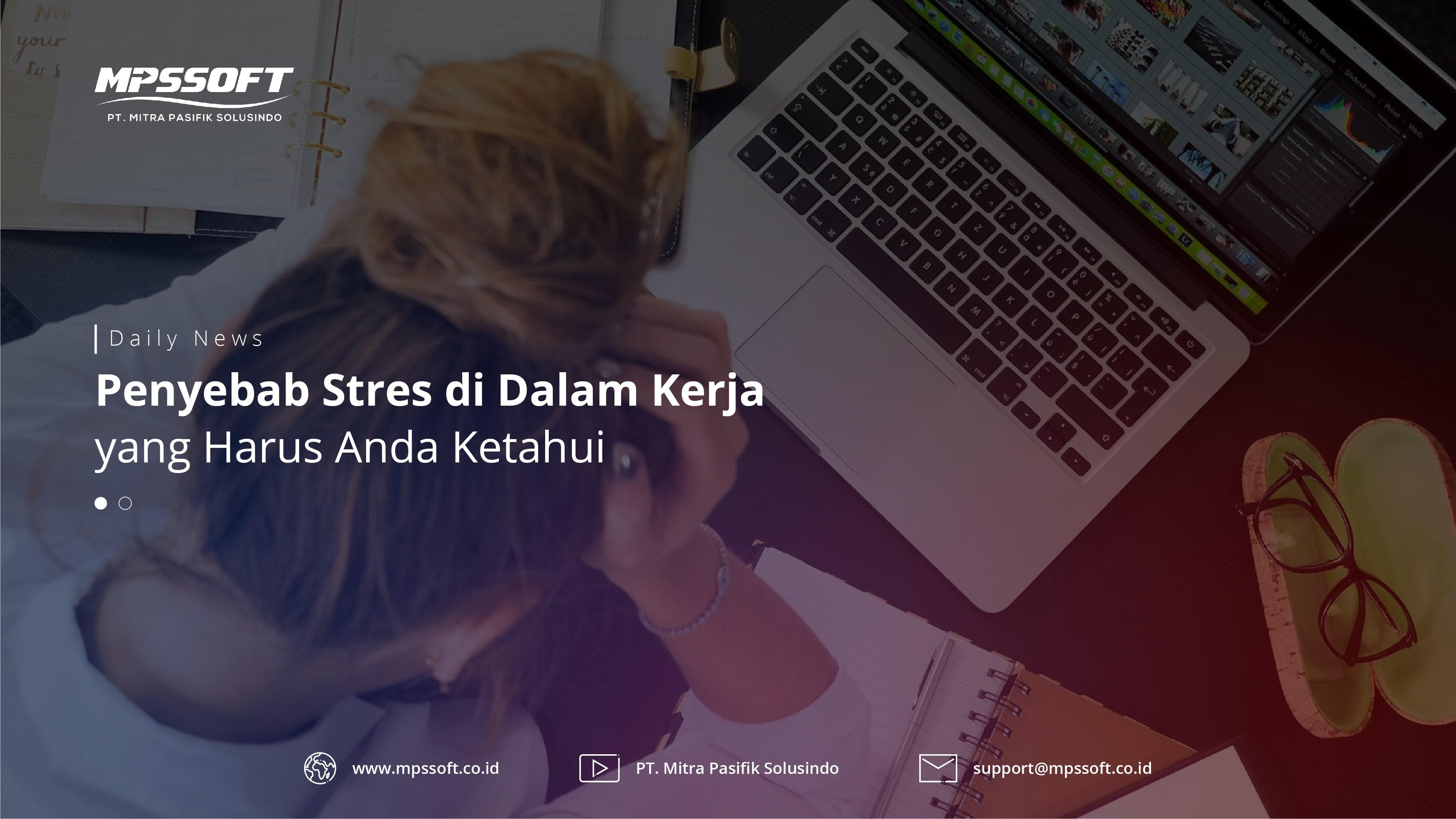 Penyebab Stres Didalam Kerja yang Harus Anda Ketahui