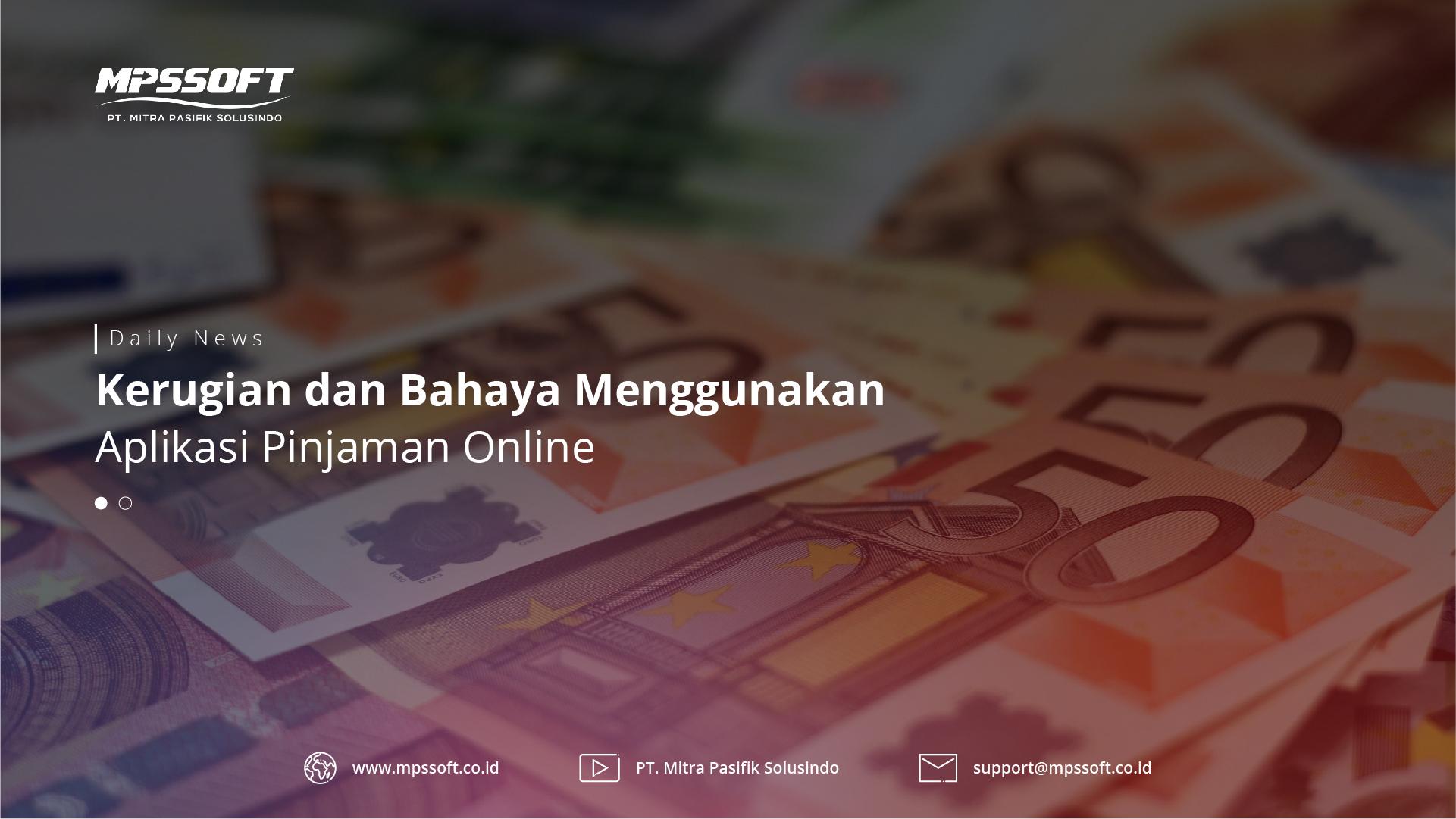 Kerugian dan bahaya menggunakan aplikasi pinjaman online