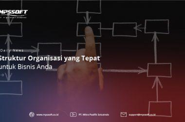 Struktur Organisasi Yang Tepat Untuk Bisnis Anda