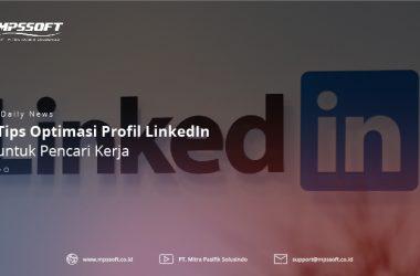 Tips Optimasi Profil LinkedIn Untuk Pencari Kerja