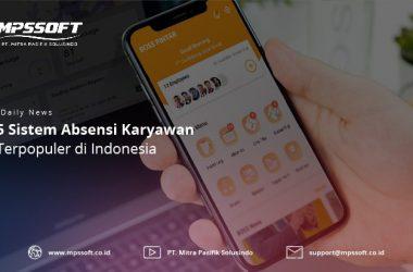 5 Sistem Absensi Karyawan Terpopuler di Indonesia