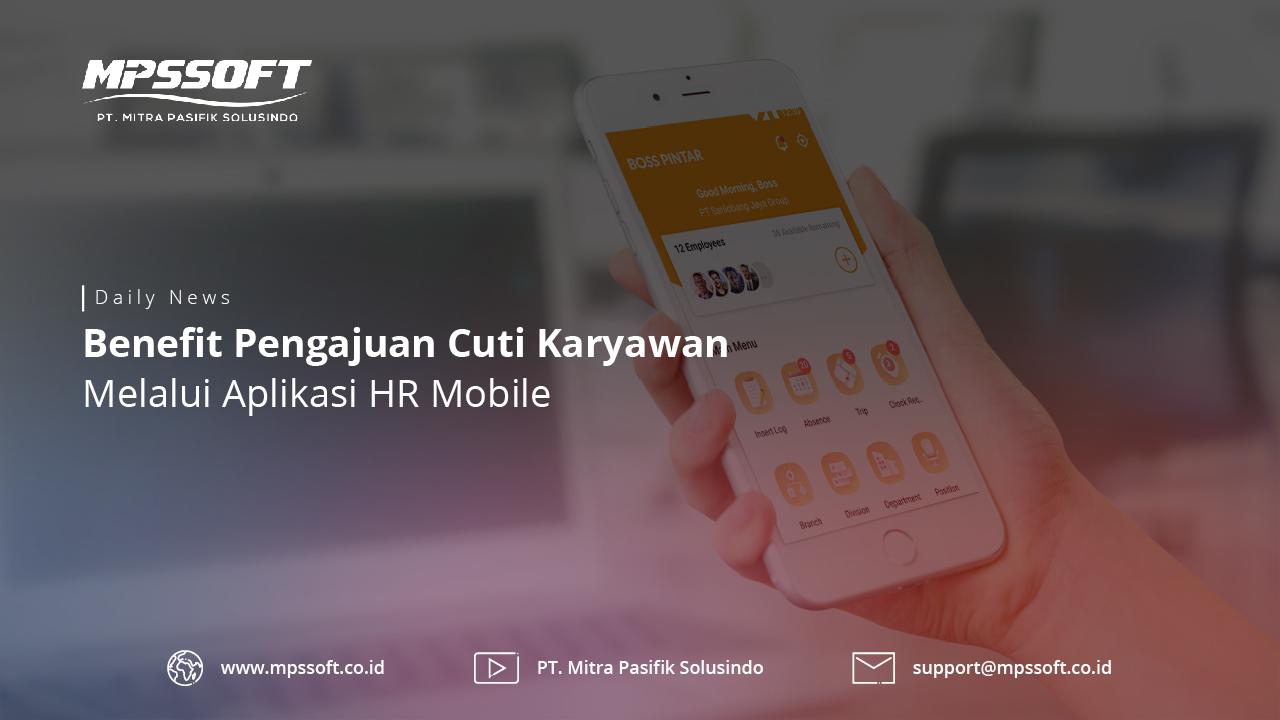 Benefit Pengajuan Cuti Karyawan Melalui Aplikasi HR Mobile