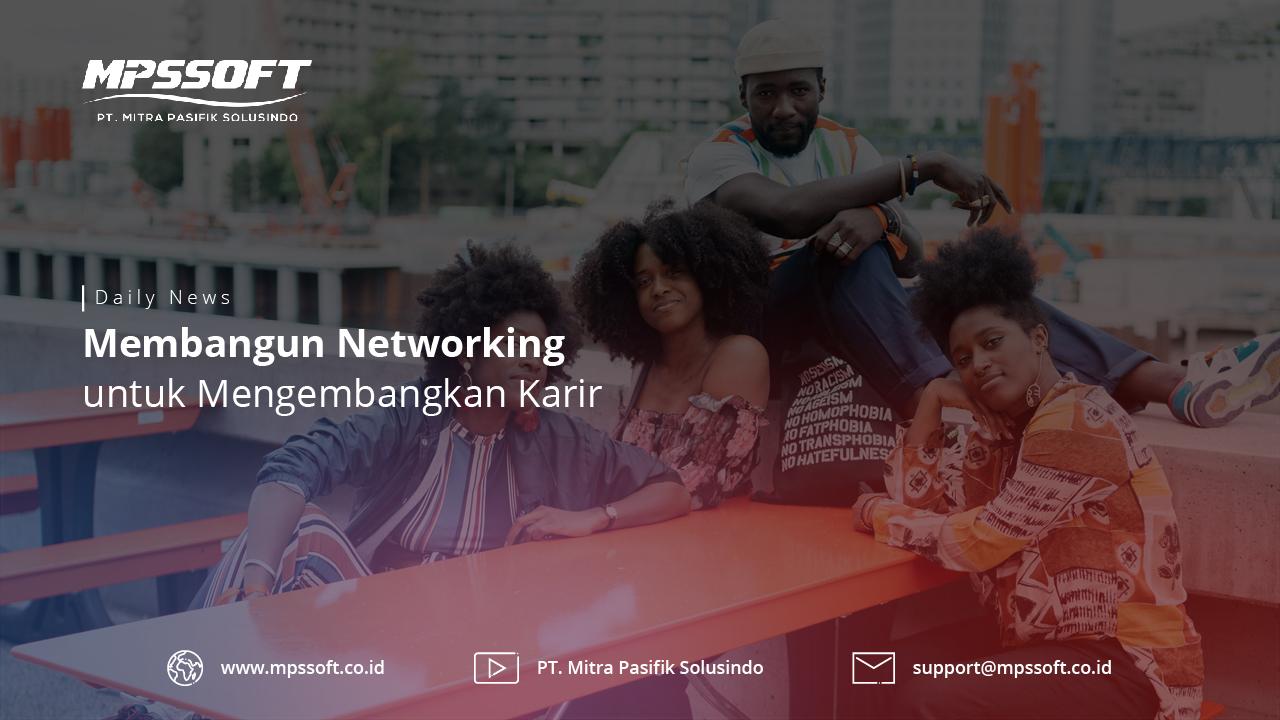 Membangun Networking Untuk Mengembangkan Karir