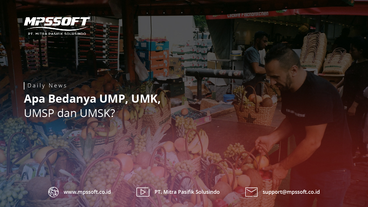 Apa Bedanya UMP, UMK, UMSP dan UMSK?