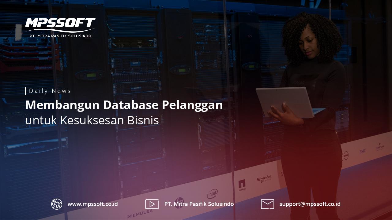 Membangun Database Pelanggan Untuk Kesuksesan Bisnis
