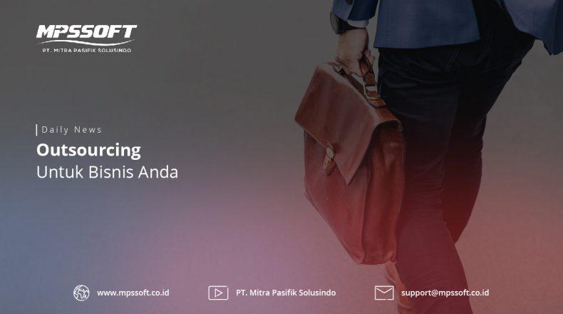 Outsourcing Untuk Bisnis Anda