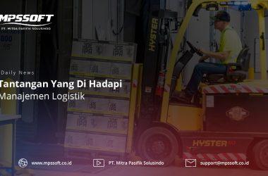 Tantangan Yang Di Hadapi Manajemen Logistik