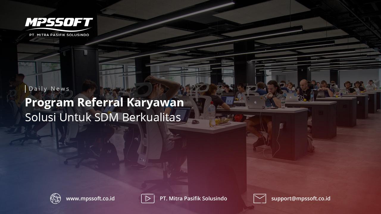 Program Referral Karyawan Solusi Untuk SDM Berkualitas