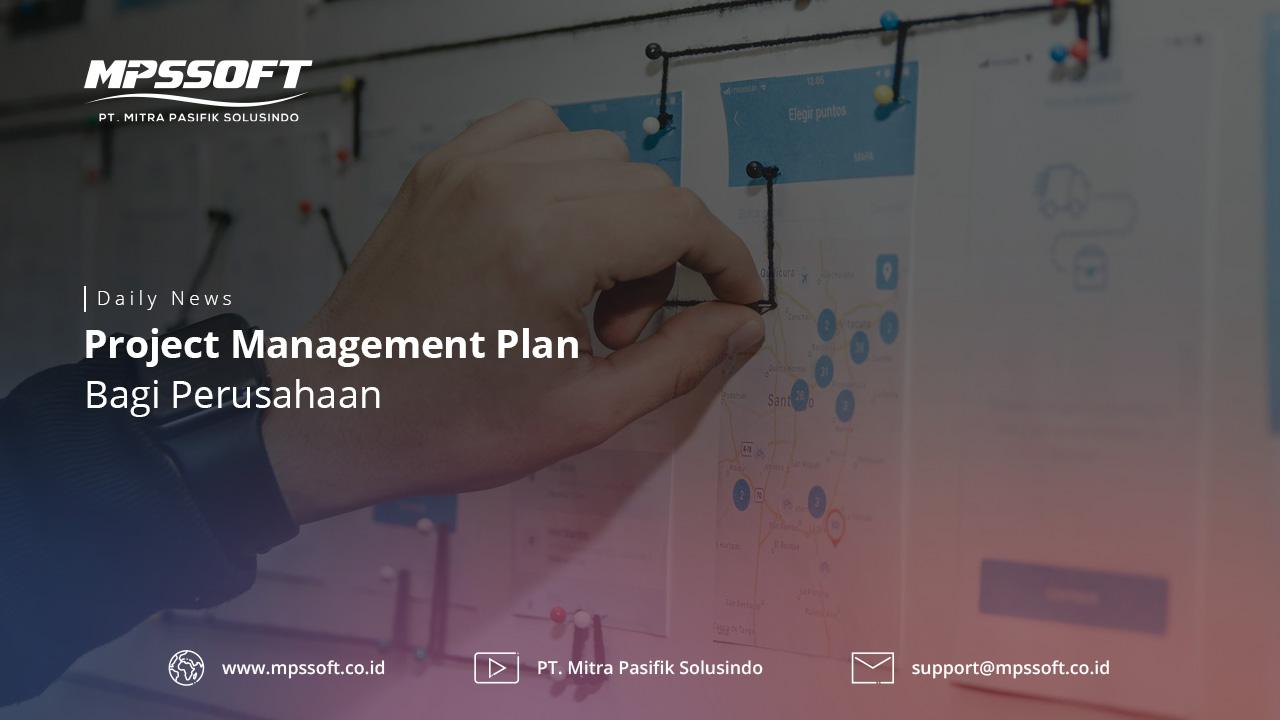 Project Management Plan Bagi Perusahaan