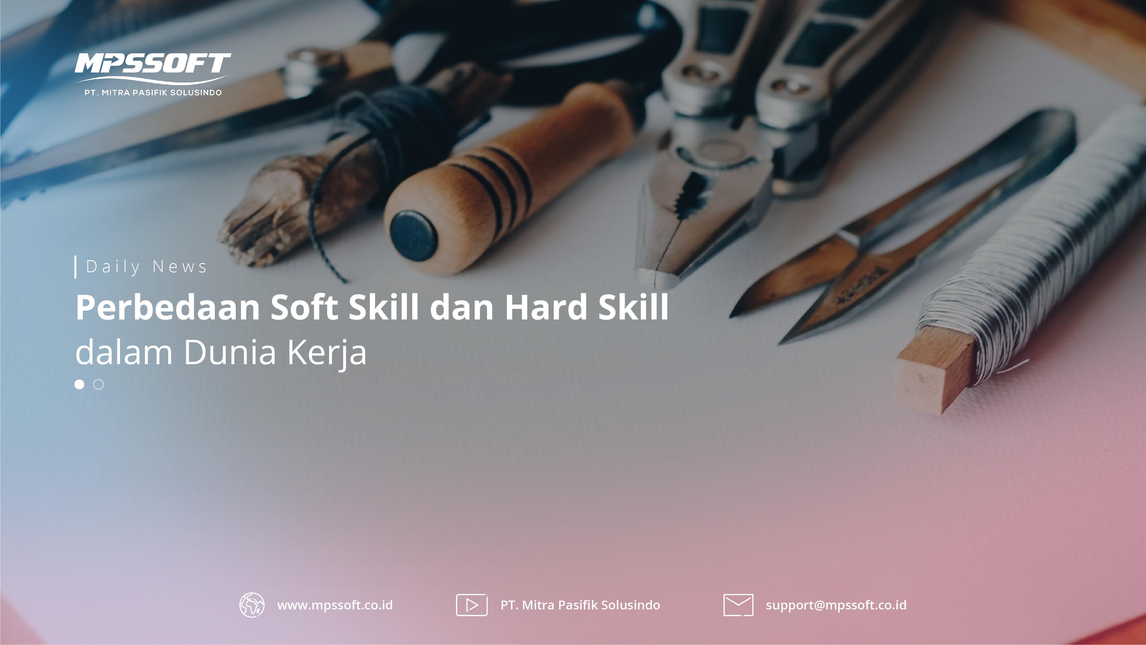 Perbedaan Soft Skill dan Hard Skill Dalam Dunia Kerja