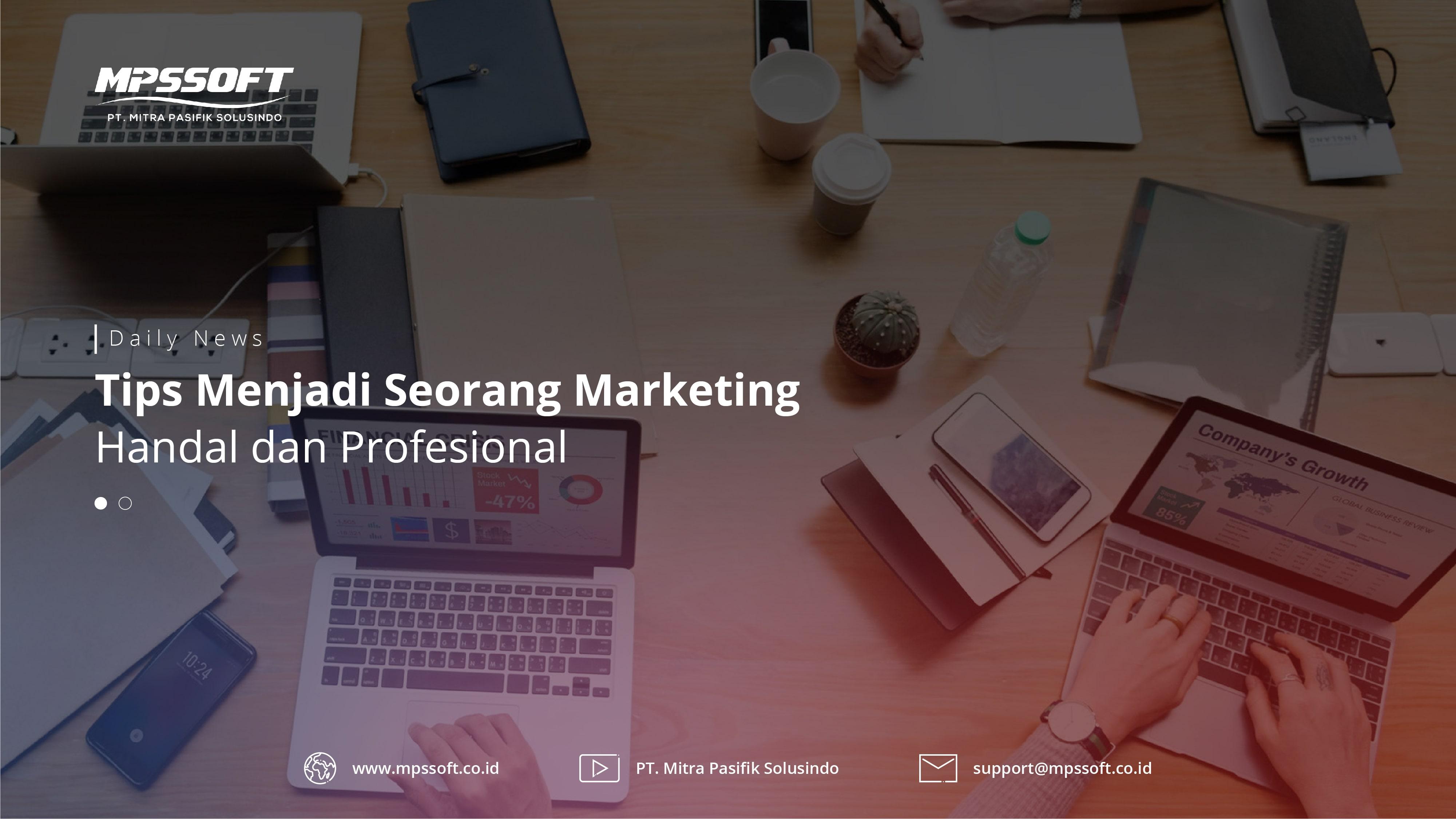 Tips menjadi Seorang Marketing Handal dan Profesional