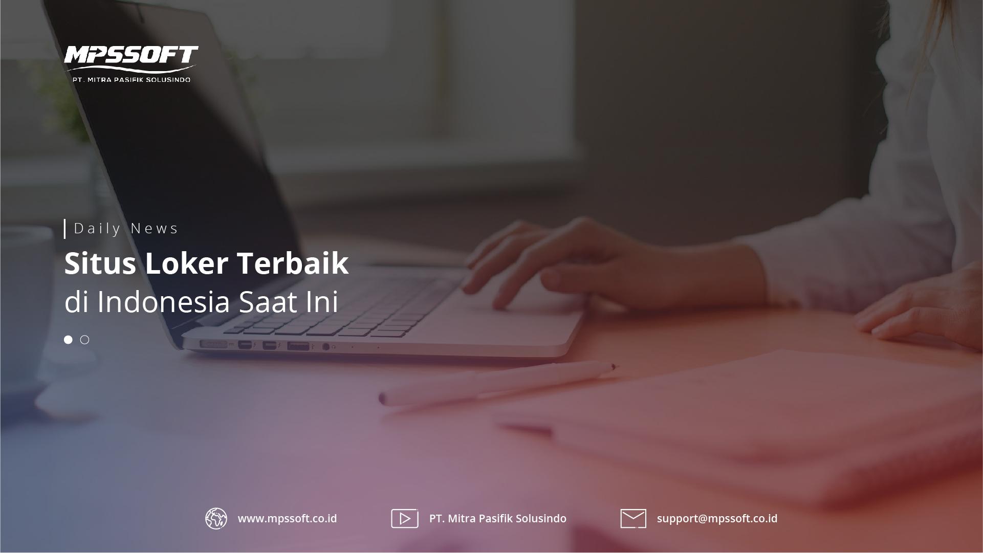 Situs Lowongan Kerja Terbaik di Indonesia Saat ini