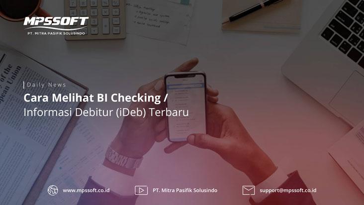 Cara Melihat BI Checking - Informasi Debitur (iDeb) Terbaru