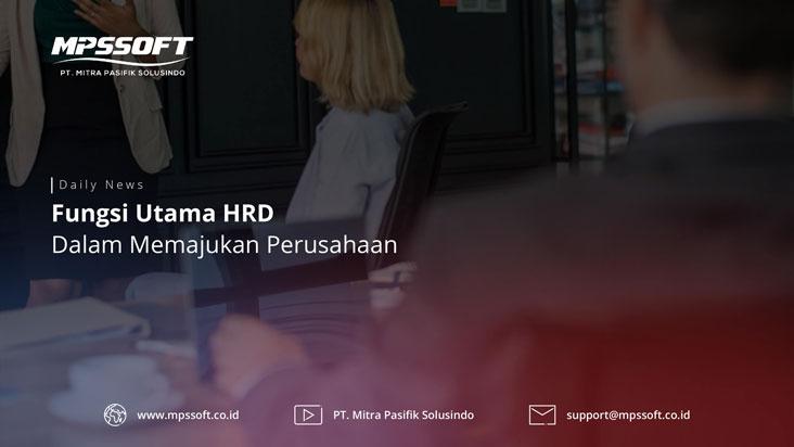 Fungsi Utama HRD Dalam Memajukan Perusahaan