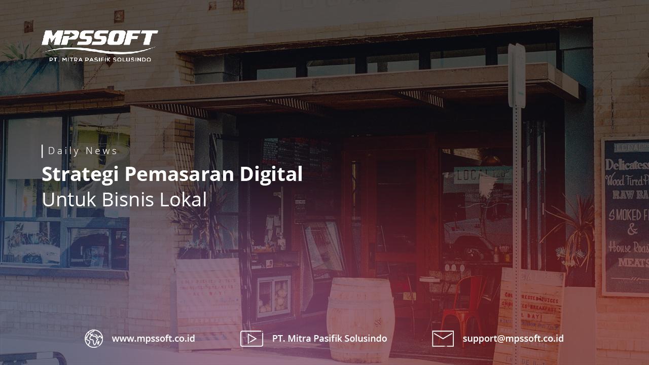 Strategi Pemasaran Digital Untuk Bisnis Lokal