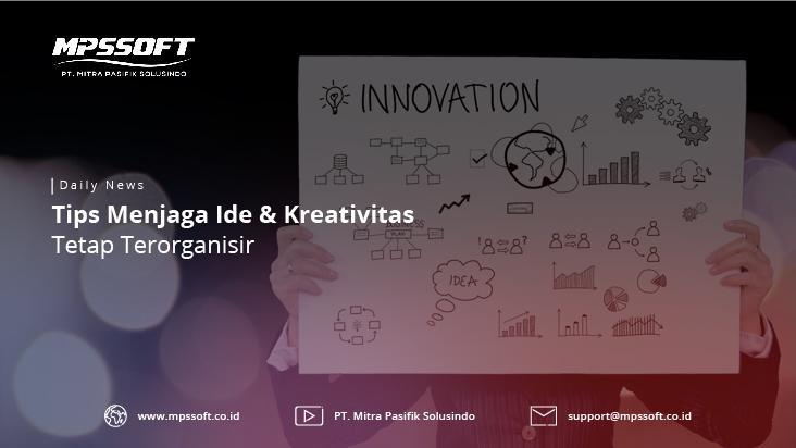 Tips Menjaga Ide & Kreativitas Tetap Terorganisir